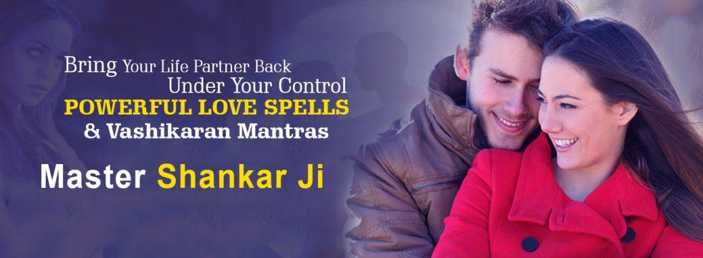 bring your life partner back, powerful vashikaran mantras by Master Shankar ji